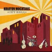 Kolotov Mocktails - The Crack of Noon