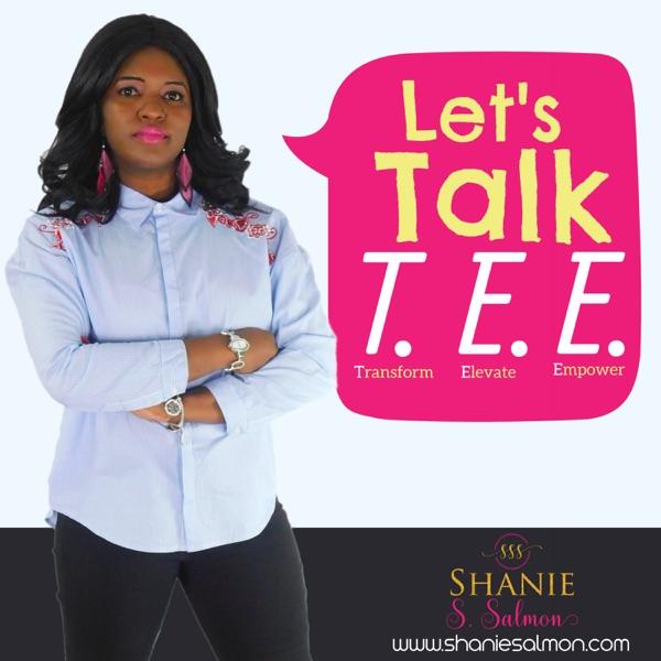 Let's Talk T.E.E