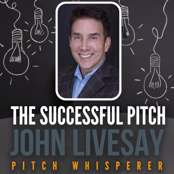 The Successful Pitch with John Livesay
