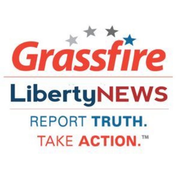 Grassfire/Liberty News Podcast
