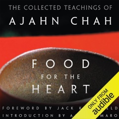 Food for the Heart: The Collected Teachings of Ajahn Chah (Unabridged)