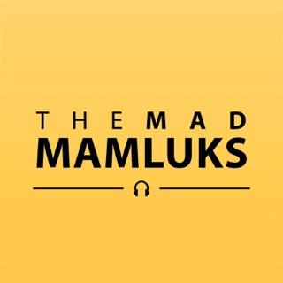 The Mad Mamluks en Apple Podcasts