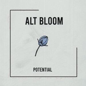 Alt Bloom - Potential