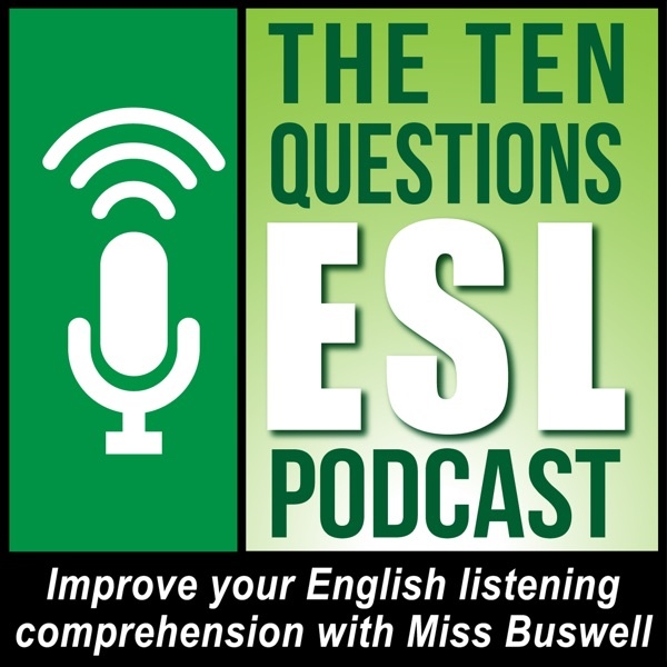 Ten Questions ESL Podcast – Podcast – Podtail