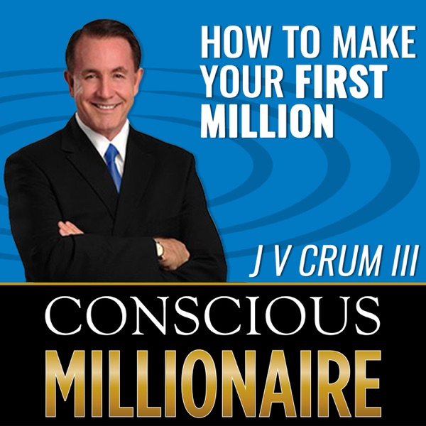 Conscious Millionaire J V Crum III ~ Business Coaching Now 6 Days a Week