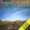 Neil Peart - Ghost Rider: Travels on the Healing Road (Unabridged)  artwork
