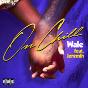 On Chill (feat. Jeremih) - Wale - Wale