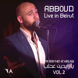 Abboud - Ya Rayhin A'Halab, Vol. 2 (Live in Beirut)