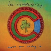 The Commoners - What's Your Whiskey For