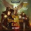 Gav Thorpe - Our Martyred Lady: Warhammer 40,000 (Unabridged)  artwork