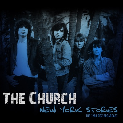 New York Stories (Live 1988) - The Church