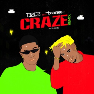 Tepidz - Craze feat. Brainee