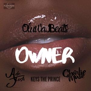 Owner (feat. AdeJosh, Keys the Prince & Charlie Mase) - Single