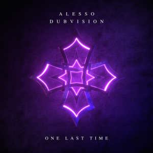 Alesso & DubVision - One Last Time