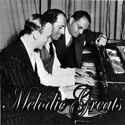 Melodic Greats - Irving Berlin