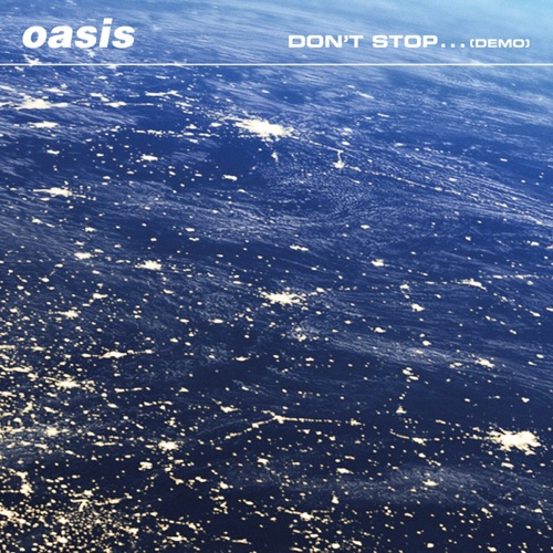 Oasis – Don't Stop… [iTunes Plus AAC M4A]