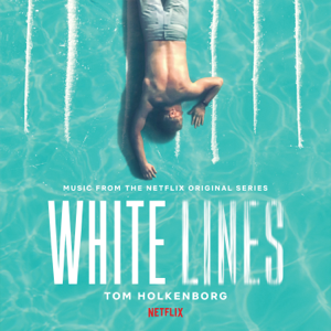 Tom Holkenborg - White Lines (Music from the Netflix Original Series)