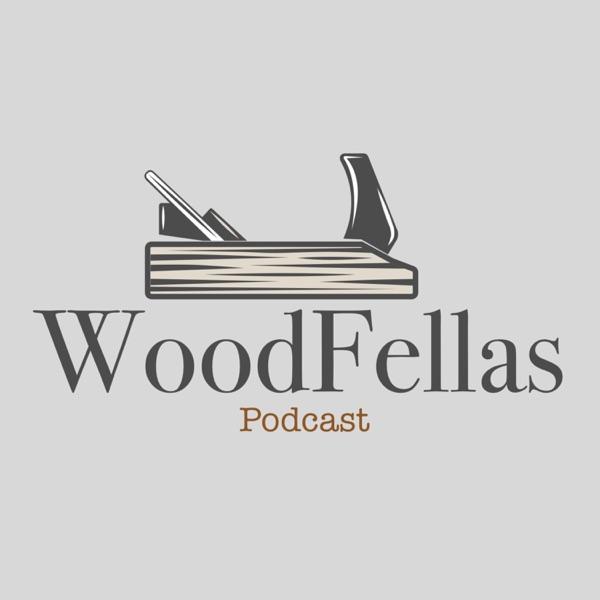 WoodFellas Podcast