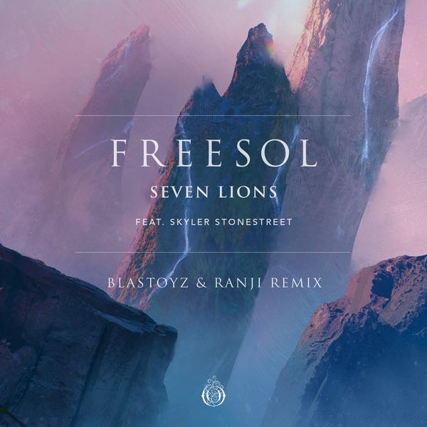Freesol (feat. Skyler Stonestreet) [Blastoyz & Ranji Remix] - Single