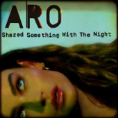 Shared Something With the Night (Mixed) - ARO