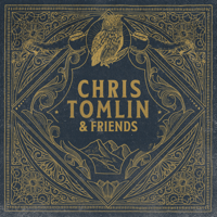 Download Chris Tomlin - Chris Tomlin & Friends Gratis, download lagu terbaru