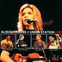 Alison Krauss + Unión Station (Live)