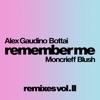 Remember Me feat Moncrieff Blush Remixes Vol II Single