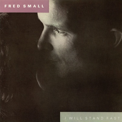 I Will Stand Fast - Fred Small