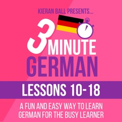 3 Minute German - Lessons 10-18