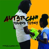 Autarchii - Youths Today