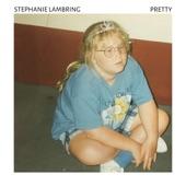 Stephanie Lambring - Pretty