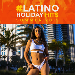 Cafe Latino Dance Club - #Latino Holiday Hits: Summer 2019 - Dance Show, Night Club, Evening Lounge Cocktail & Beach Party