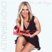 The Little Things - Cindy Bradley - Cindy Bradley