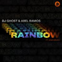 DJ Ghost & Abel Ramos Rainbow (feat. Ana Galeli)