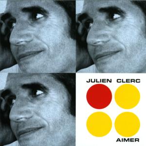 Julien Clerc - Aimer