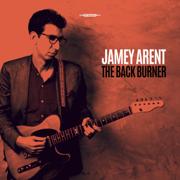 The Back Burner - EP - Jamey Arent - Jamey Arent