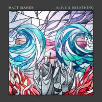 Matt Maher - Alive & Breathing artwork