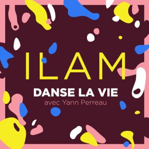 ILAM - Danse la vie feat. Yann Perreau