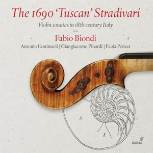 "Fabio Biondi, Antonio Fantinuoli, Giangiacomo Pinardi & Paola Poncet - The 1690 ""Tuscan"" Stradivari"