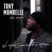 Tony Momrelle - We Had Searched for Heaven (feat. Maysa)
