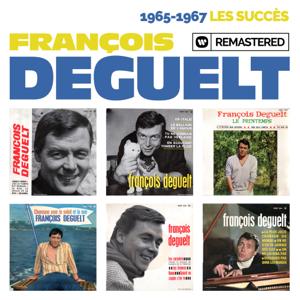 François Deguelt - 1965-1967 : Les succès (Remasterisé en 2019)