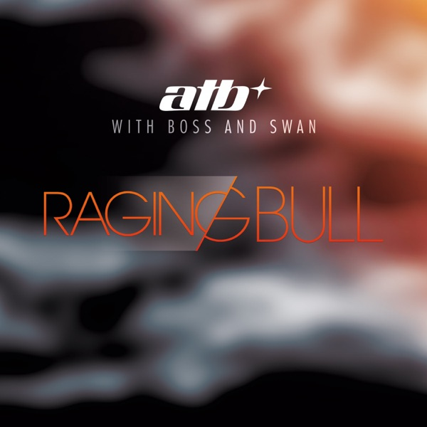 Raging Bull (with Boss and Swan) [Remixes] - EP