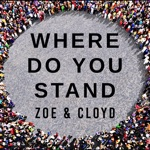 Zoe & Cloyd - Where Do You Stand
