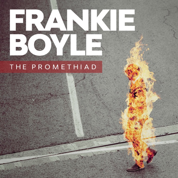 Frankie Boyle: The Promethiad