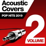 Acoustic Covers: Pop Hits 2019, Vol. 2
