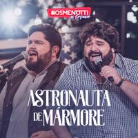 Astronauta de Mármore (Ao Vivo)-César Menotti & Fabiano