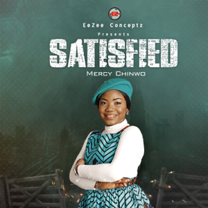 Mercy Chinwo - SATISFIED