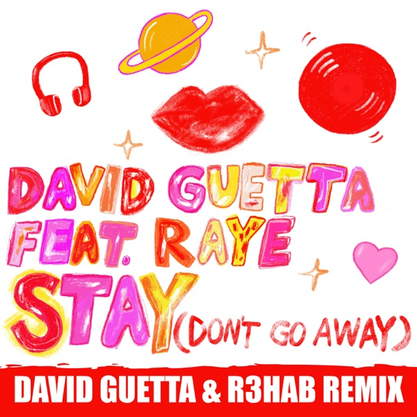 David Guetta - Stay (Don't Go Away) [feat. Raye] [David Guetta & R3HAB Remix]