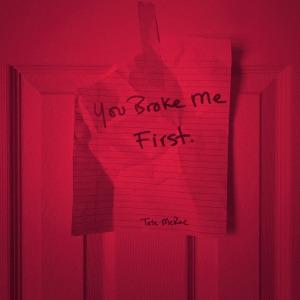 you broke me first - Single