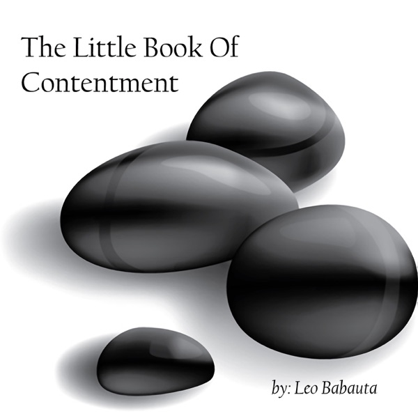The Little Book of Contentment | Leo Babauta - Zen Habits - Audiobook and Podcast Recording - A Guide to Becoming Happy